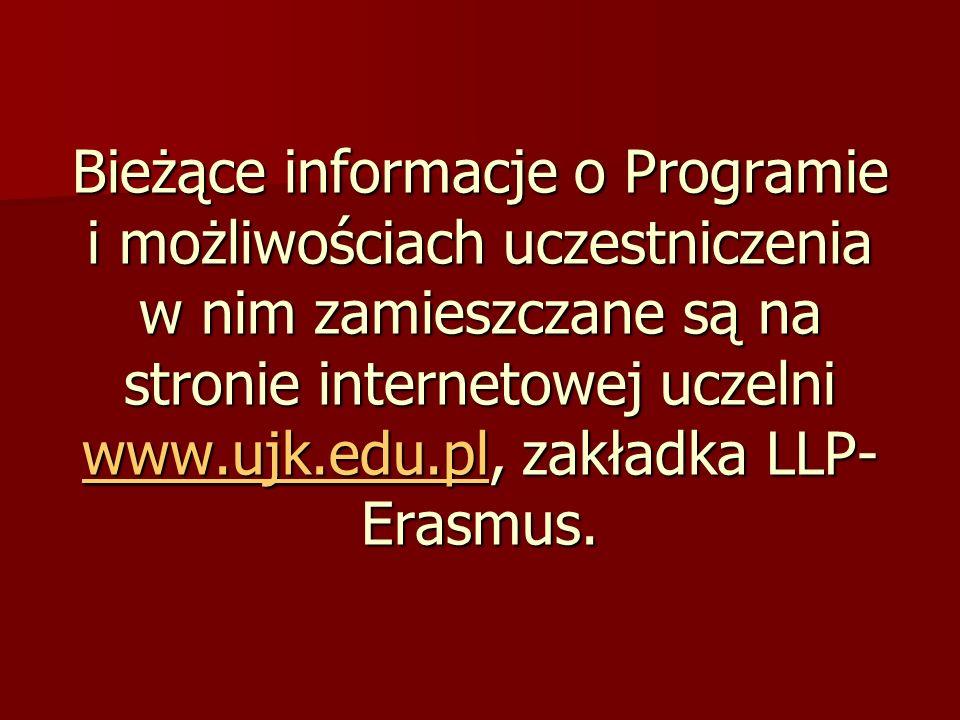 Bieżące informacje o Programie i możliwościach uczestniczenia w nim zamieszczane są na stronie internetowej uczelni www.ujk.edu.pl, zakładka LLP- Eras