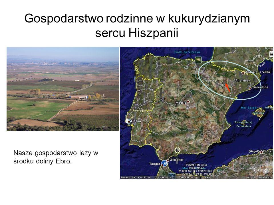 Gospodarstwo rodzinne w kukurydzianym sercu Hiszpanii Nasze gospodarstwo leży w środku doliny Ebro.