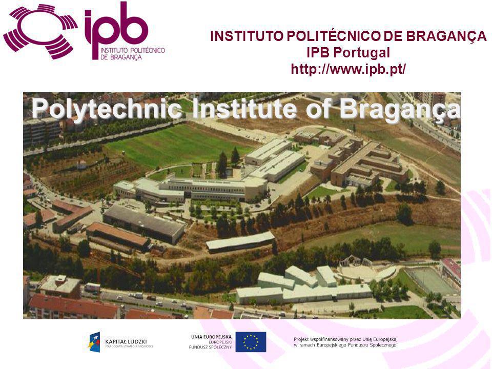 Polytechnic Institute of Bragança INSTITUTO POLITÉCNICO DE BRAGANÇA IPB Portugal http://www.ipb.pt/