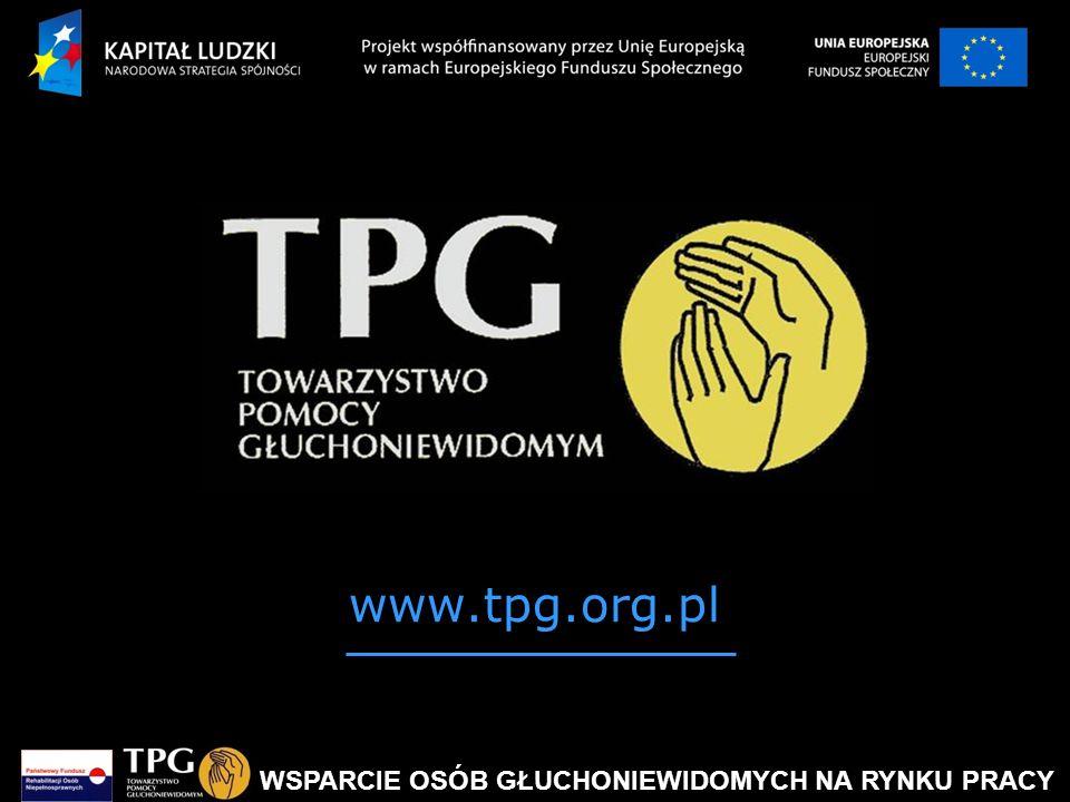 WSPARCIE OSÓB GŁUCHONIEWIDOMYCH NA RYNKU PRACY www.tpg.org.pl