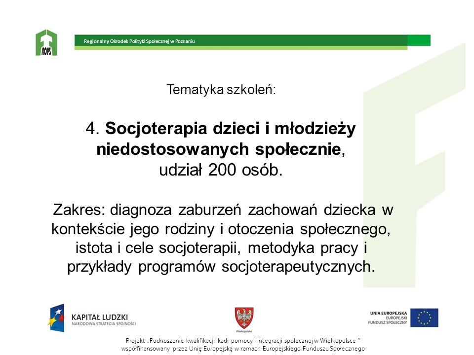 Tematyka szkoleń: 4. Socjoterapia dzieci i młodzieży niedostosowanych społecznie, udział 200 osób. Zakres: diagnoza zaburzeń zachowań dziecka w kontek