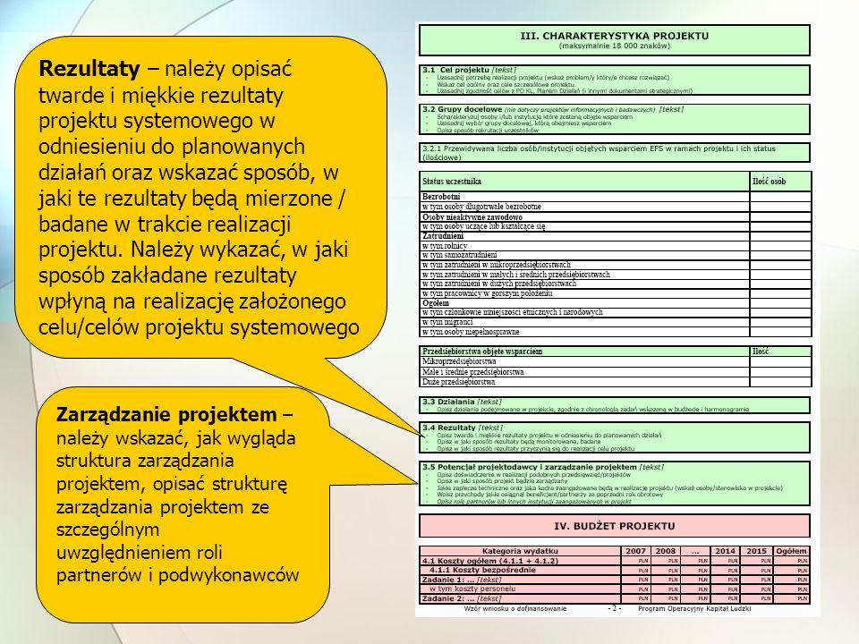 Rezultaty – należy opisać twarde i miękkie rezultaty projektu systemowego w odniesieniu do planowanych działań oraz wskazać sposób, w jaki te rezultaty będą mierzone / badane w trakcie realizacji projektu.