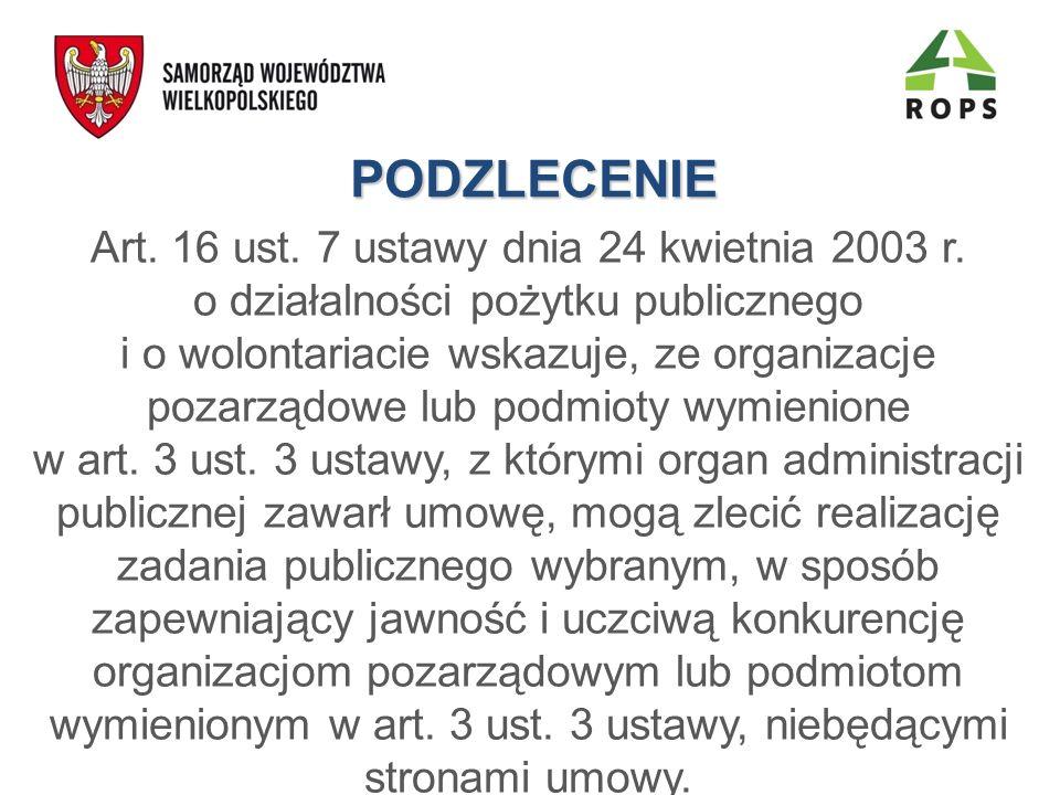 PODZLECENIE Art. 16 ust. 7 ustawy dnia 24 kwietnia 2003 r. o działalności pożytku publicznego i o wolontariacie wskazuje, ze organizacje pozarządowe l
