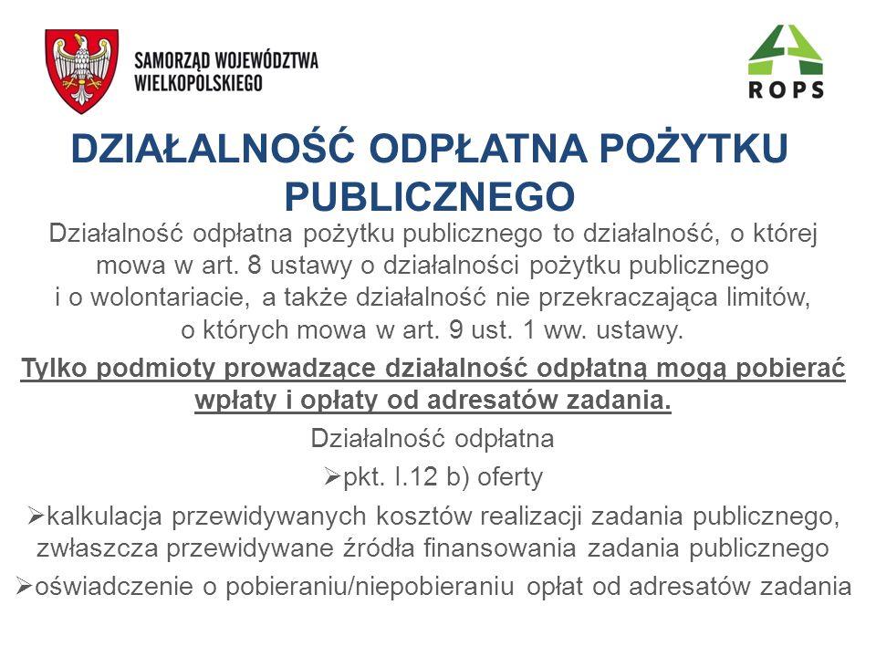 DZIAŁALNOŚĆ ODPŁATNA POŻYTKU PUBLICZNEGO Działalność odpłatna pożytku publicznego to działalność, o której mowa w art. 8 ustawy o działalności pożytku