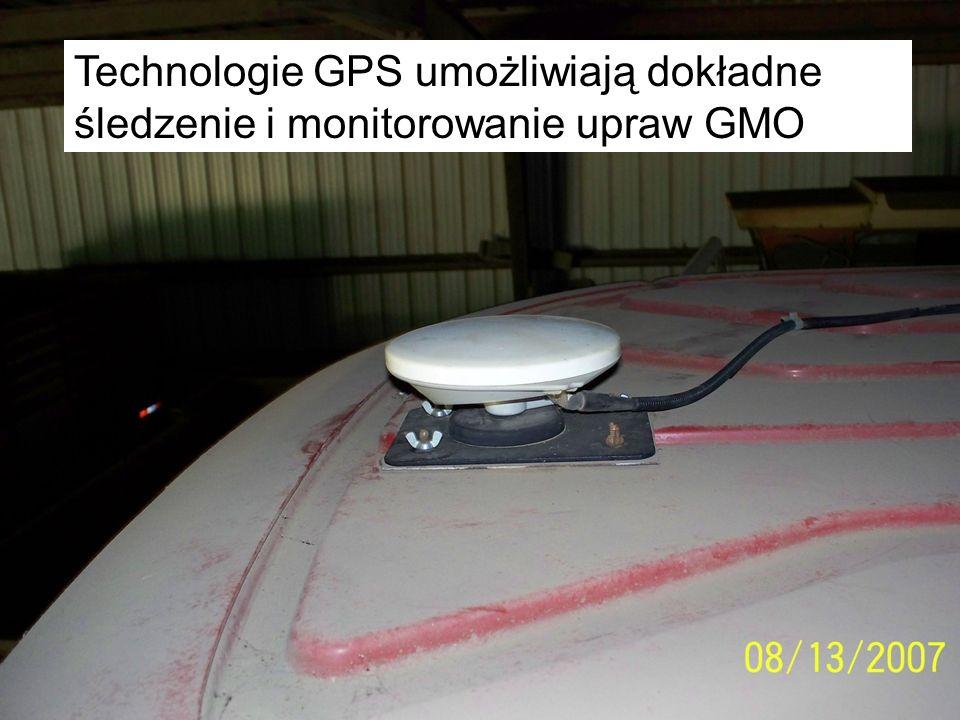 Technologie GPS umożliwiają dokładne śledzenie i monitorowanie upraw GMO