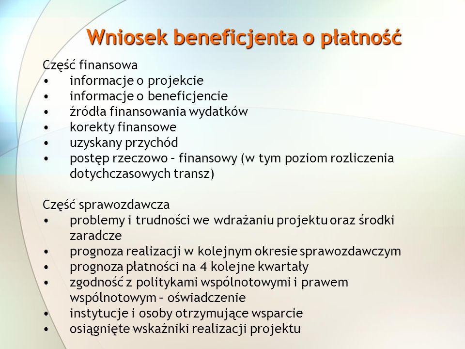 Wniosek beneficjenta o płatność Część finansowa informacje o projekcie informacje o beneficjencie źródła finansowania wydatków korekty finansowe uzysk