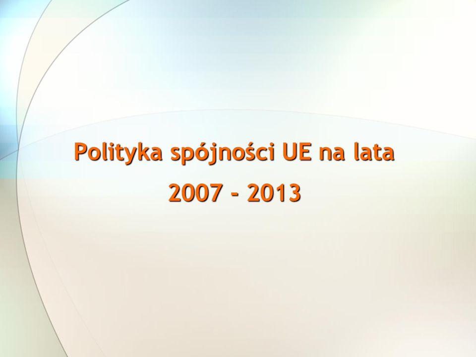 Polityka sp ó jności UE na lata 2007 - 2013