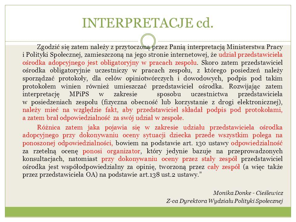 INTERPRETACJE cd. Zgodzić się zatem należy z przytoczoną przez Panią interpretacją Ministerstwa Pracy i Polityki Społecznej, zamieszczoną na jego stro