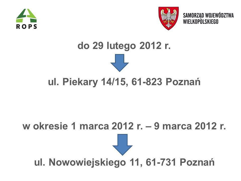 do 29 lutego 2012 r. ul. Piekary 14/15, 61-823 Poznań w okresie 1 marca 2012 r.