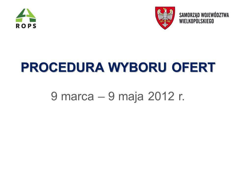 PROCEDURA WYBORU OFERT PROCEDURA WYBORU OFERT 9 marca – 9 maja 2012 r.