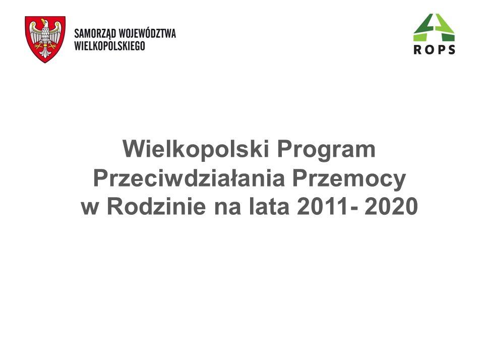 Wielkopolski Program Przeciwdziałania Przemocy w Rodzinie na lata 2011- 2020