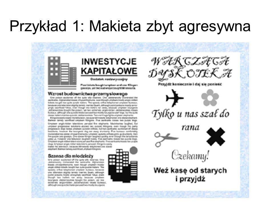 Zasady sporządzania makiet (4) 4.Spójność – konsekwentne stosowanie stylu przyjętego na początku publikacji 1.Jeżeli używamy określonych marginesów na początku to nie możemy ich zmieniać na kolejnych stronnicach 2.Gdy do opisania charakterystycznej treści został użyty konkretny krój pisma to analogiczne treści w dalszej części powinny być zapisane w podobny sposób 3.Jeżeli określimy wcięcia akapitowe, odległości tekstu od ilustracji, odległości i sposób ustawienia podpisów pod ilustracjami, to muszą być one niezmienne w całym projekcie