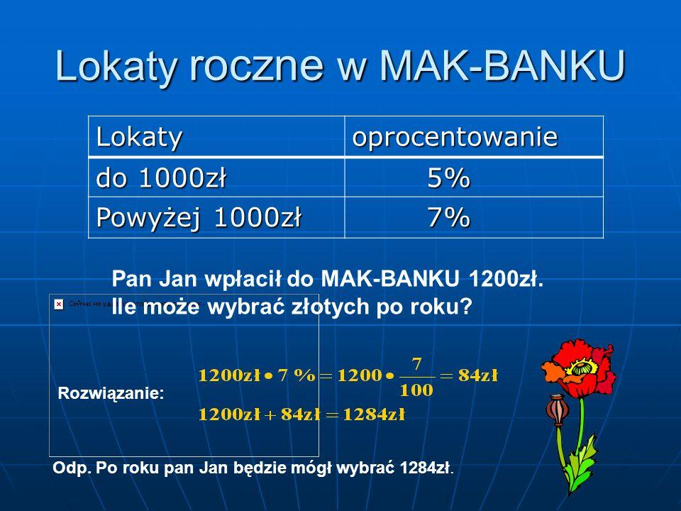 Oprocentowanie oszczędności: Wpłacając do banku pewną kwotę (kapitał), otrzymujemy odsetki ( dochód określony w procentach w stosunku rocznym ). zadan