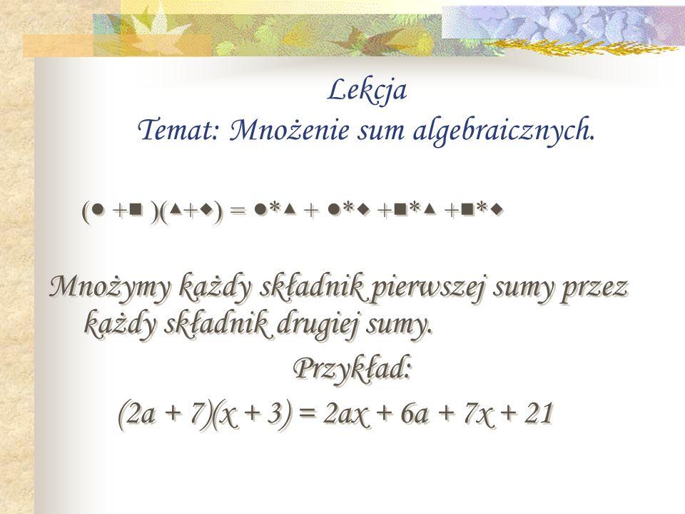 Wyrażenie algebraiczne które powstaje przez dodawanie jednomianów,nazywamy sumą algebraiczną. Jednomiany, które dodajemy, nazywamy wyrazami sumy.