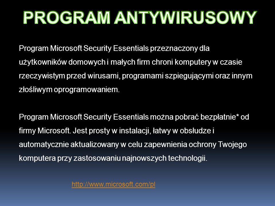 http://www.microsoft.com/pl Program Microsoft Security Essentials przeznaczony dla użytkowników domowych i małych firm chroni komputery w czasie rzecz