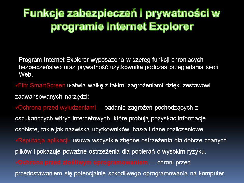 Program Internet Explorer wyposażono w szereg funkcji chroniących bezpieczeństwo oraz prywatność użytkownika podczas przeglądania sieci Web. Filtr Sma