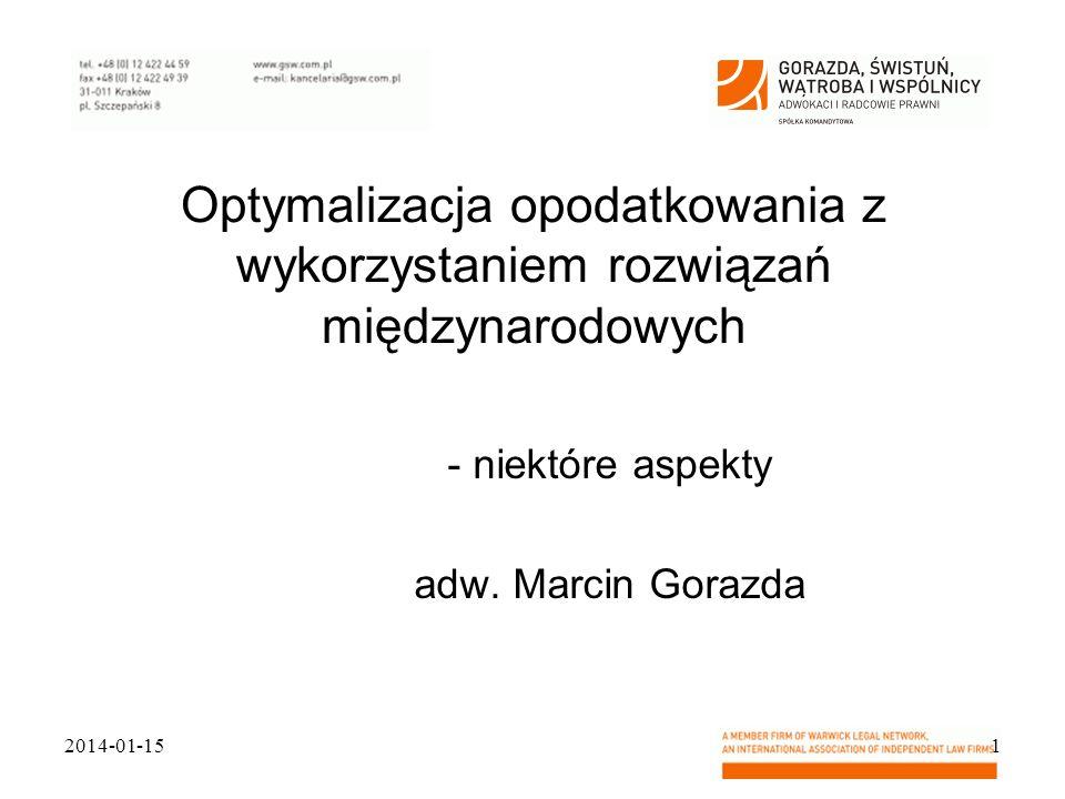 Optymalizacja opodatkowania z wykorzystaniem rozwiązań międzynarodowych - niektóre aspekty adw. Marcin Gorazda 2014-01-151