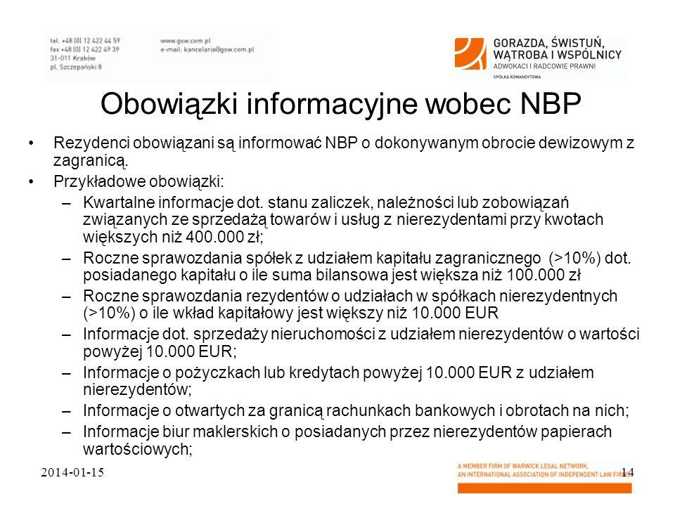 Obowiązki informacyjne wobec NBP Rezydenci obowiązani są informować NBP o dokonywanym obrocie dewizowym z zagranicą. Przykładowe obowiązki: –Kwartalne