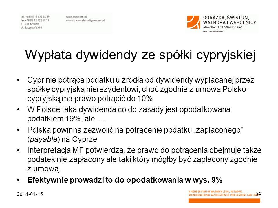 Wypłata dywidendy ze spółki cypryjskiej Cypr nie potrąca podatku u źródła od dywidendy wypłacanej przez spółkę cypryjską nierezydentowi, choć zgodnie