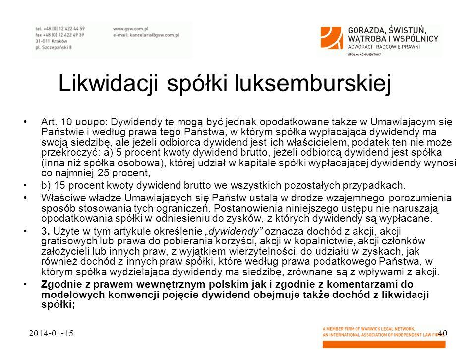 Likwidacji spółki luksemburskiej Art. 10 uoupo: Dywidendy te mogą być jednak opodatkowane także w Umawiającym się Państwie i według prawa tego Państwa