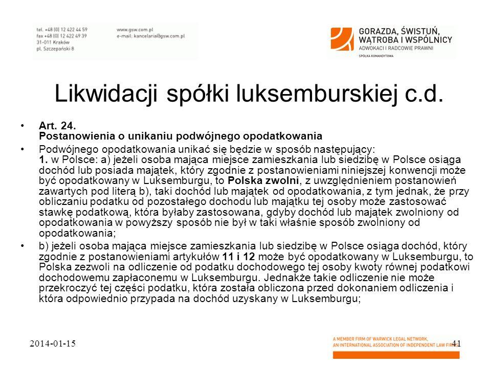 Likwidacji spółki luksemburskiej c.d. Art. 24. Postanowienia o unikaniu podwójnego opodatkowania Podwójnego opodatkowania unikać się będzie w sposób n