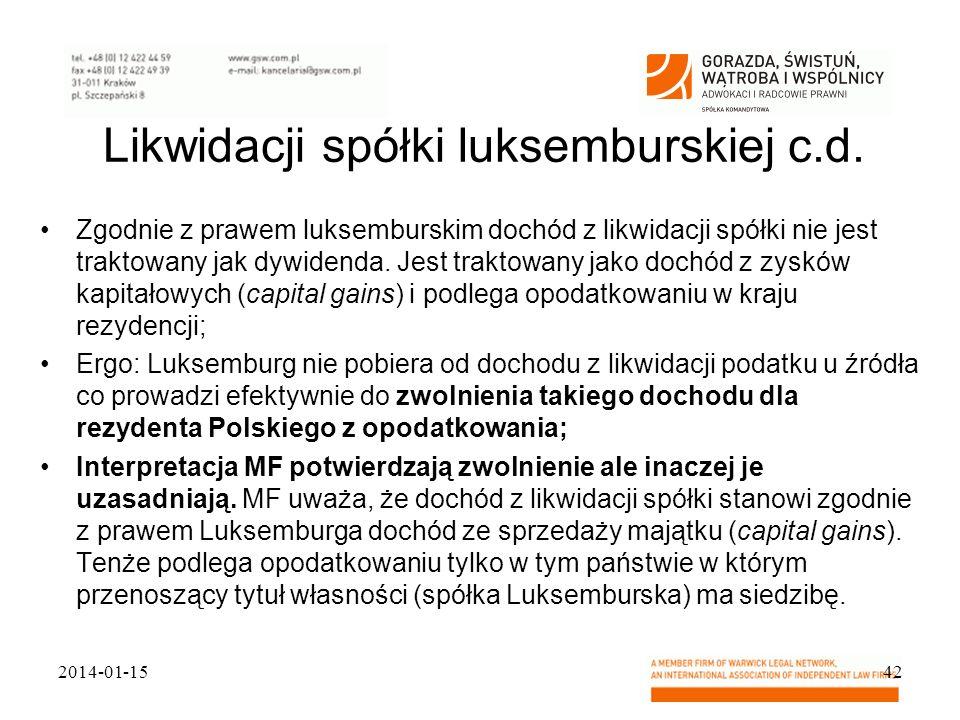 Likwidacji spółki luksemburskiej c.d. Zgodnie z prawem luksemburskim dochód z likwidacji spółki nie jest traktowany jak dywidenda. Jest traktowany jak