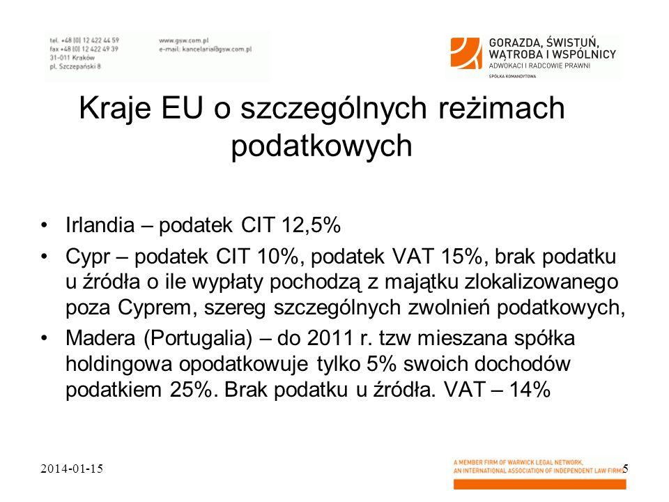 Kraje EU o szczególnych reżimach podatkowych Irlandia – podatek CIT 12,5% Cypr – podatek CIT 10%, podatek VAT 15%, brak podatku u źródła o ile wypłaty