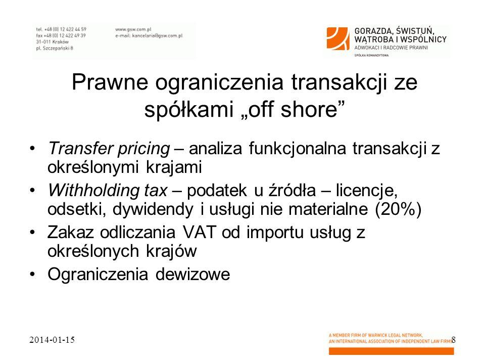 Prawne ograniczenia transakcji ze spółkami off shore Transfer pricing – analiza funkcjonalna transakcji z określonymi krajami Withholding tax – podate