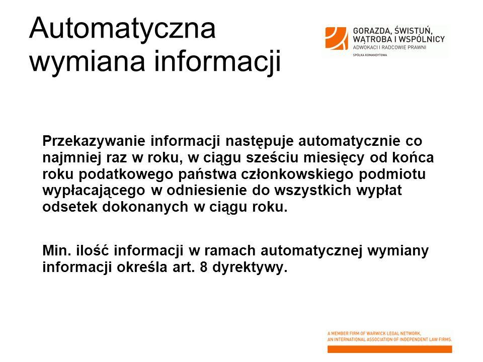 Automatyczna wymiana informacji Przekazywanie informacji następuje automatycznie co najmniej raz w roku, w ciągu sześciu miesięcy od końca roku podatk