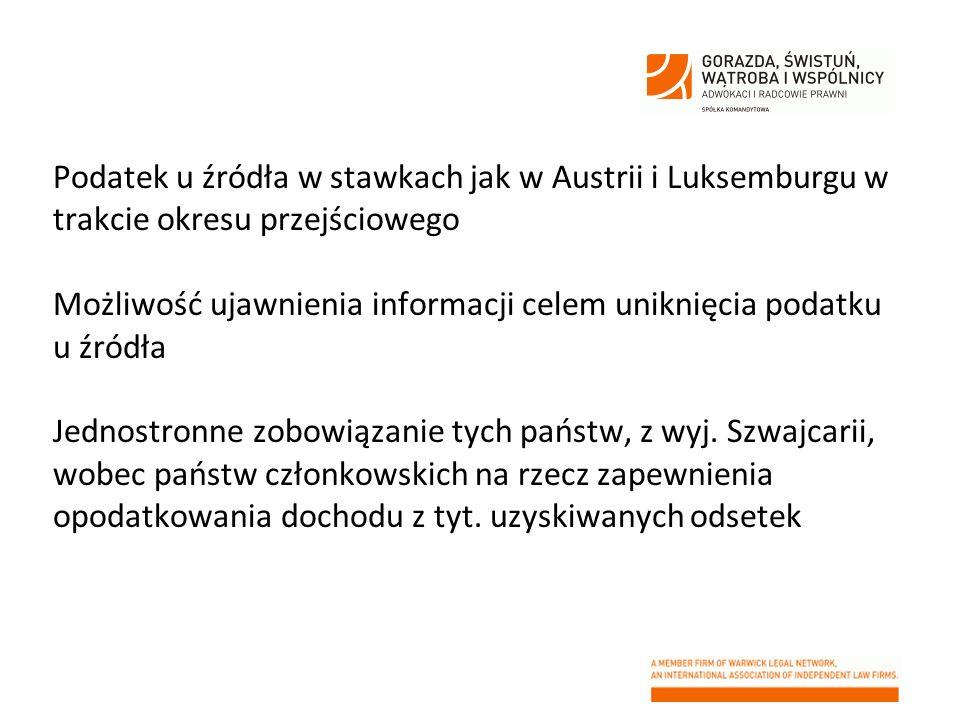 Podatek u źródła w stawkach jak w Austrii i Luksemburgu w trakcie okresu przejściowego Możliwość ujawnienia informacji celem uniknięcia podatku u źród