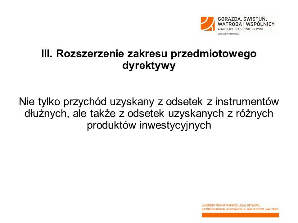 III. Rozszerzenie zakresu przedmiotowego dyrektywy Nie tylko przychód uzyskany z odsetek z instrumentów dłużnych, ale także z odsetek uzyskanych z róż