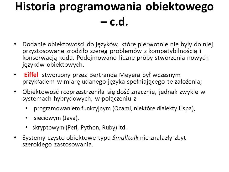 Historia programowania obiektowego – c.d. Dodanie obiektowości do języków, które pierwotnie nie były do niej przystosowane zrodziło szereg problemów z