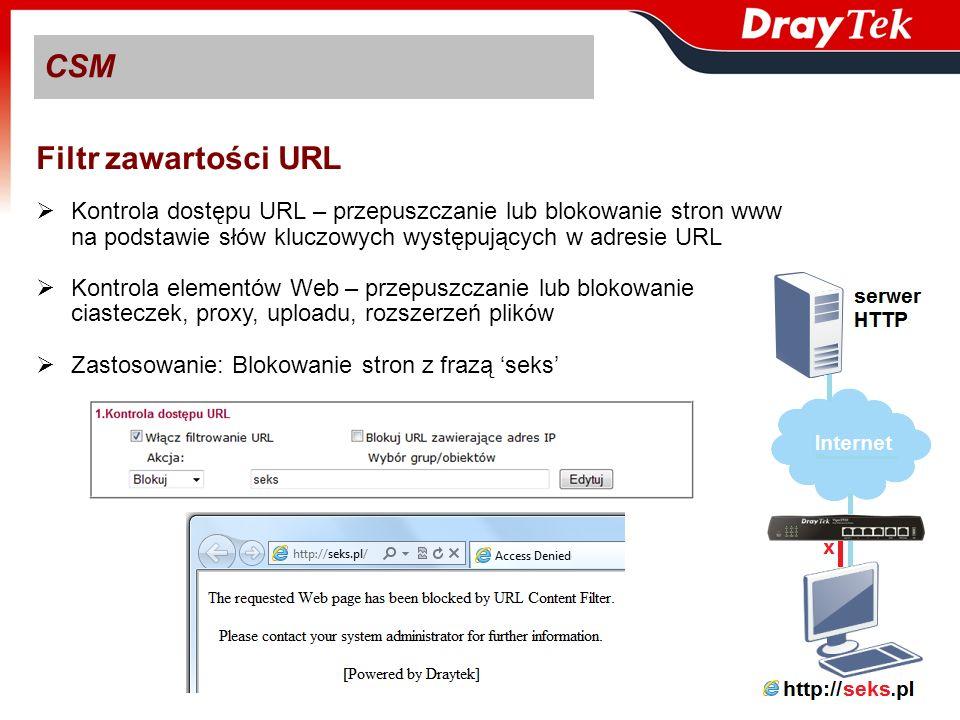 CSM Filtr zawartości URL Kontrola dostępu URL – przepuszczanie lub blokowanie stron www na podstawie słów kluczowych występujących w adresie URL Kontr