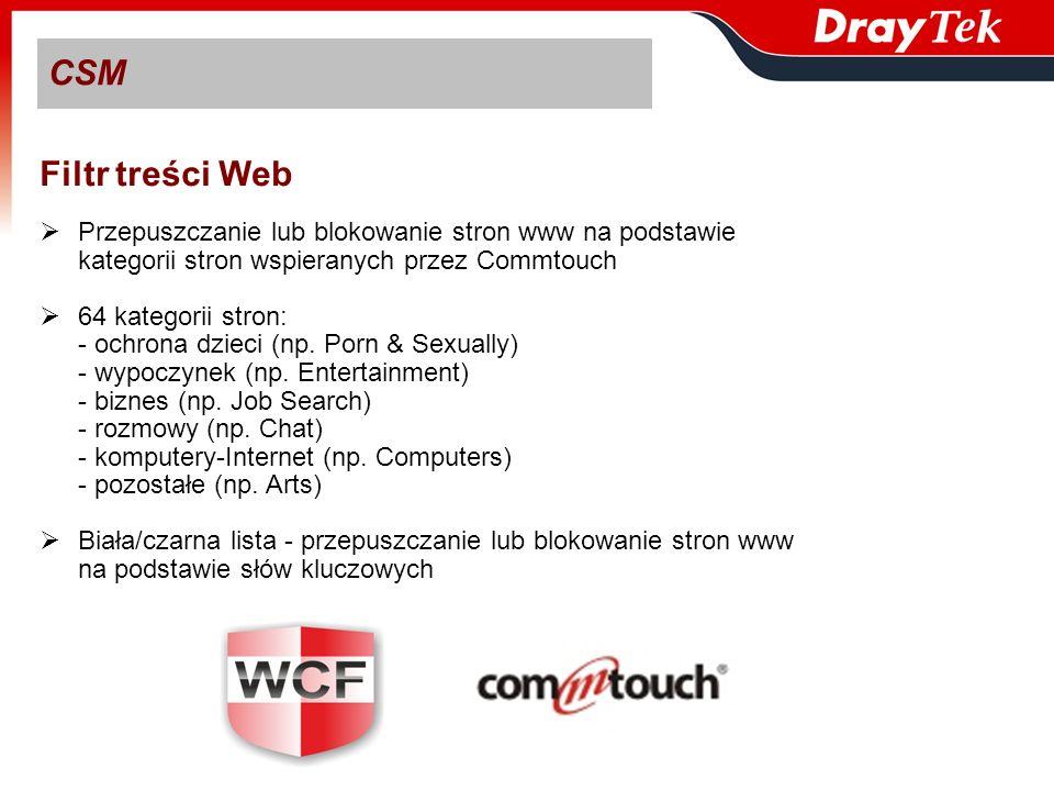 CSM Filtr treści Web Przepuszczanie lub blokowanie stron www na podstawie kategorii stron wspieranych przez Commtouch 64 kategorii stron: - ochrona dz
