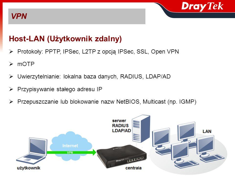 VPN Host-LAN (Użytkownik zdalny) Protokoły: PPTP, IPSec, L2TP z opcją IPSec, SSL, Open VPN mOTP Uwierzytelnianie: lokalna baza danych, RADIUS, LDAP/AD
