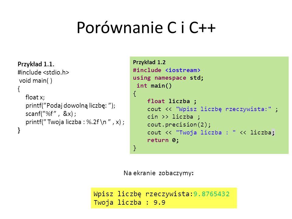 Wypisywanie danych na ekranie cout << Za pomocą #include dołączamy plik nagłówkowy do obsługi strumieni I/O cout Jest to specyficzne funkcja, które ma zmienną liczbę parametrów wejściowych oddzielonych znakami << a parametry nie są zebrane w nawiasy ().