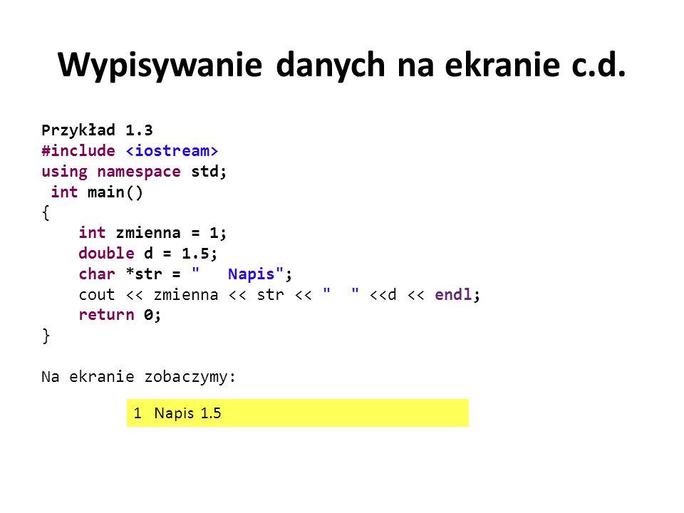 Wypisywanie danych na ekranie c.d.