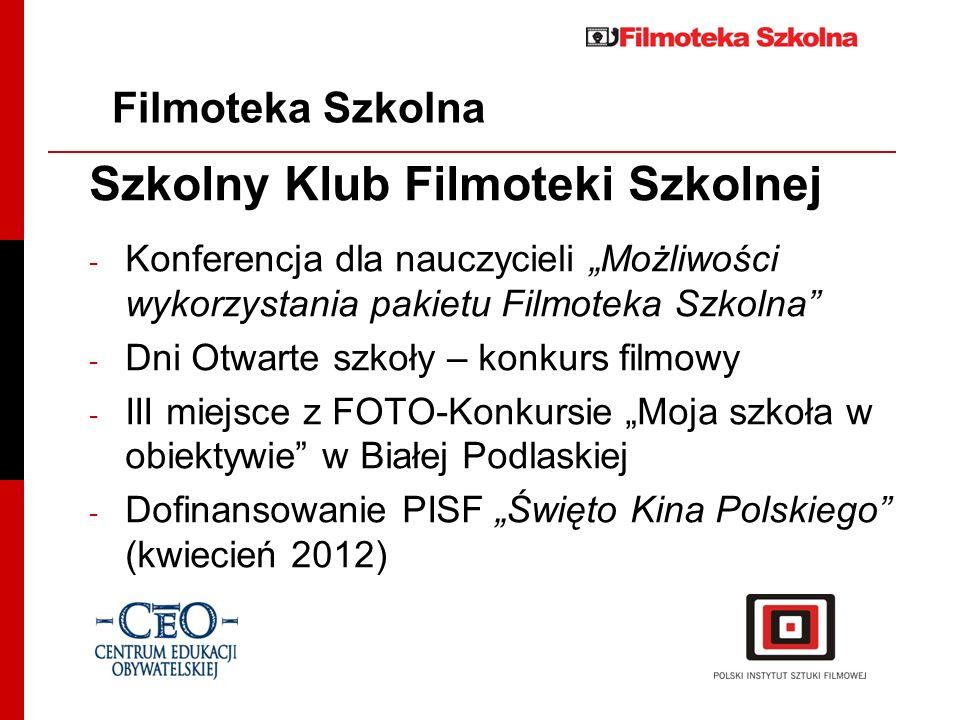 Szkolny Klub Filmoteki Szkolnej - Konferencja dla nauczycieli Możliwości wykorzystania pakietu Filmoteka Szkolna - Dni Otwarte szkoły – konkurs filmow