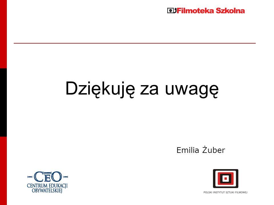 Dziękuję za uwagę Emilia Żuber