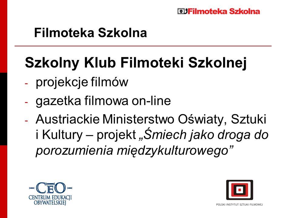 Szkolny Klub Filmoteki Szkolnej - projekcje filmów - gazetka filmowa on-line - Austriackie Ministerstwo Oświaty, Sztuki i Kultury – projekt Śmiech jak