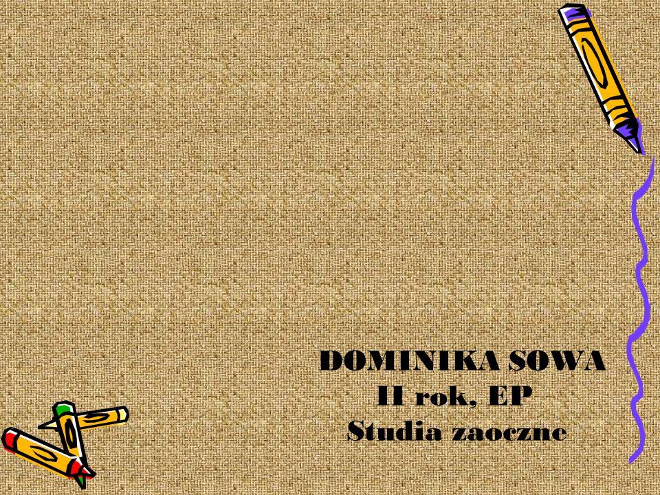 DOMINIKA SOWA II rok, EP Studia zaoczne