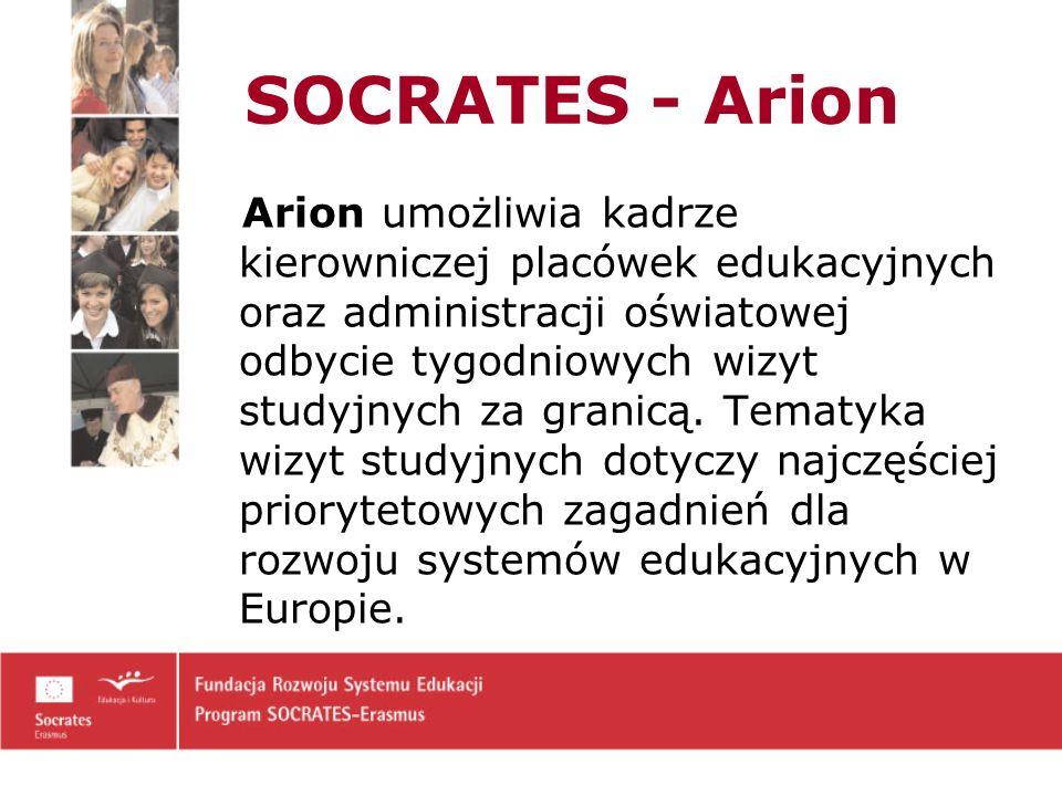 SOCRATES - Arion Arion umożliwia kadrze kierowniczej placówek edukacyjnych oraz administracji oświatowej odbycie tygodniowych wizyt studyjnych za granicą.