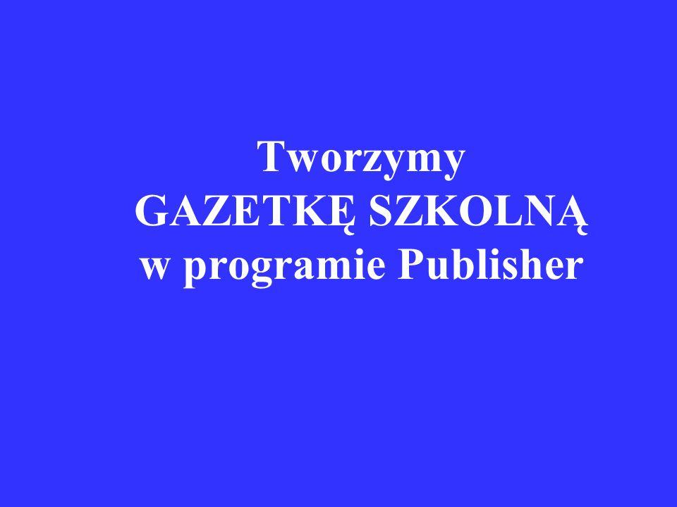 Tworzymy GAZETKĘ SZKOLNĄ w programie Publisher