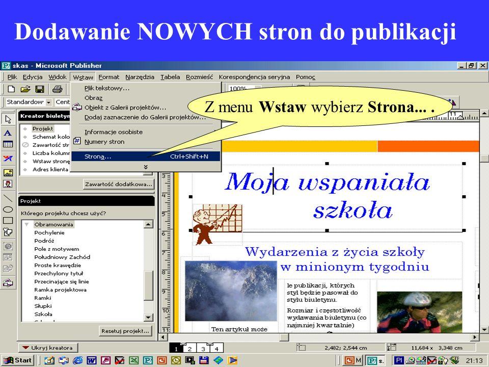 Dodawanie NOWYCH stron do publikacji Z menu Wstaw wybierz Strona....