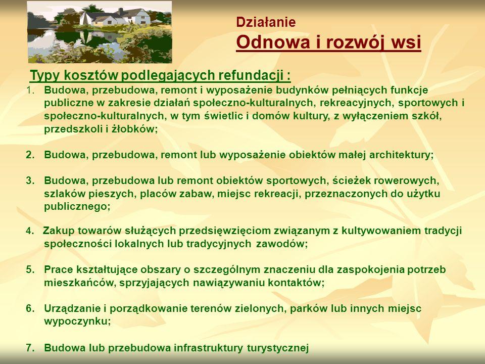 Działanie Odnowa i rozwój wsi Typy kosztów podlegających refundacji : 1.