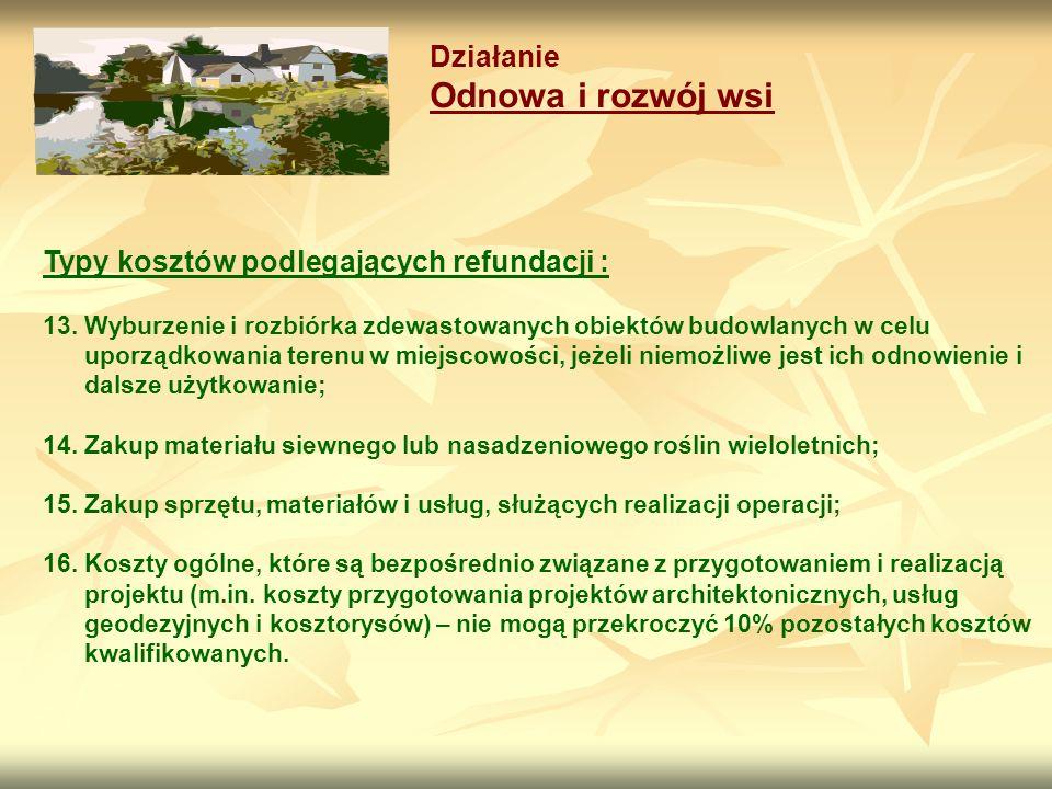 Działanie Odnowa i rozwój wsi Typy kosztów podlegających refundacji : 13.