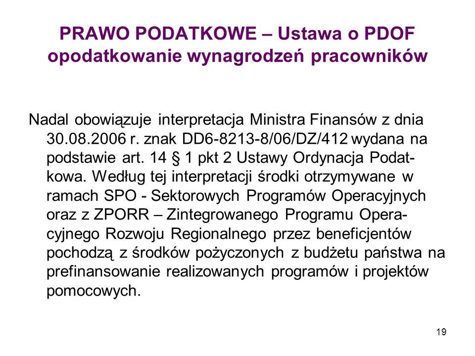 19 PRAWO PODATKOWE – Ustawa o PDOF opodatkowanie wynagrodzeń pracowników Nadal obowiązuje interpretacja Ministra Finansów z dnia 30.08.2006 r.
