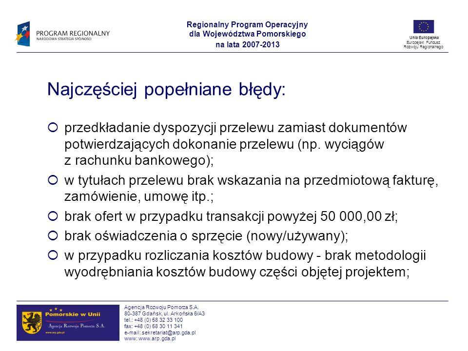 Agencja Rozwoju Pomorza S.A. 80-387 Gdańsk, ul. Arkońska 6/A3 tel.: +48 (0) 58 32 33 100 fax: +48 (0) 58 30 11 341 e-mail: sekretariat@arp.gda.pl www: