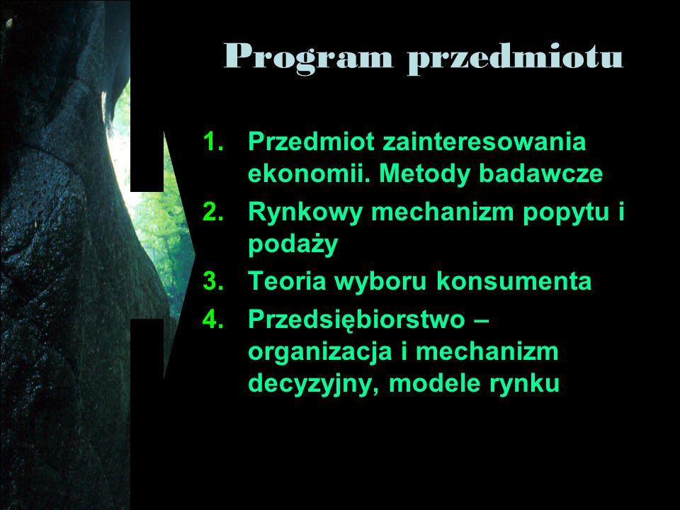 Program przedmiotu 1.Przedmiot zainteresowania ekonomii.