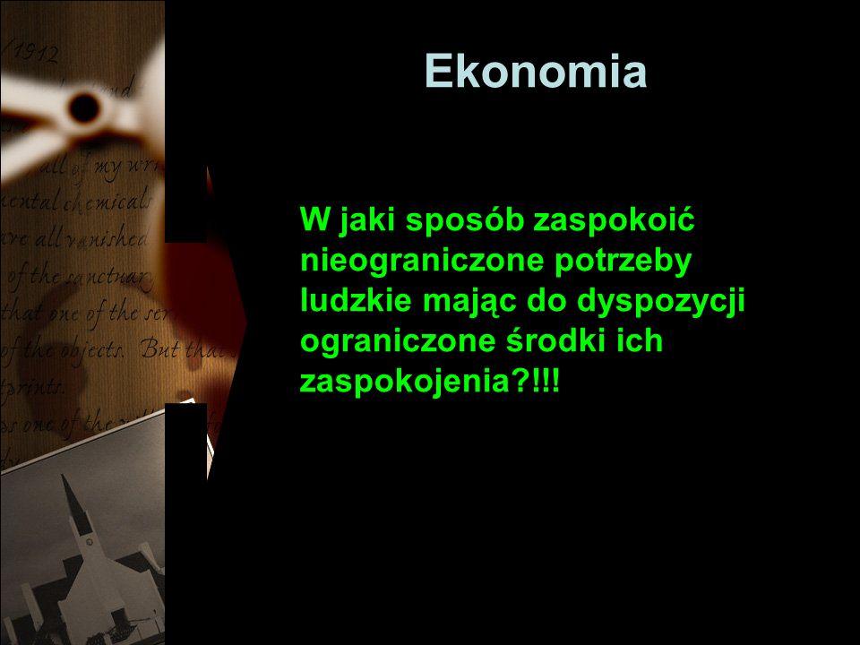 Ekonomia Mikroekonomia: zajmuje się badaniem postępowania lub reakcji konsumentów i producentów Makroekonomia: zajmuje się całością gospodarki albo jej ważnymi fragmentami